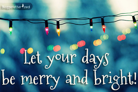 Let your days be merry and bright wednesday fuel bloggeretterized