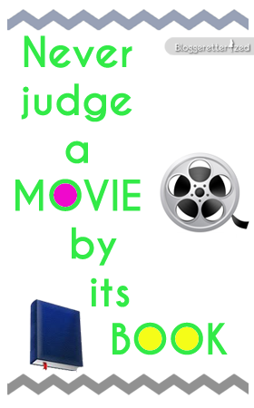 Never-judge-a-movie-by-its-book-Bloggeretterized