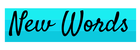 New Words Button by Bloggeretterized