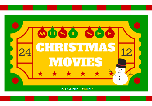 Must See Christmas Movies by Bloggeretterized