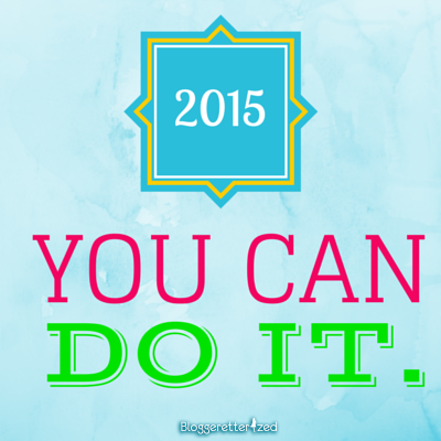 2015 You can DO IT Wednesday Fuel by Bloggeretterized
