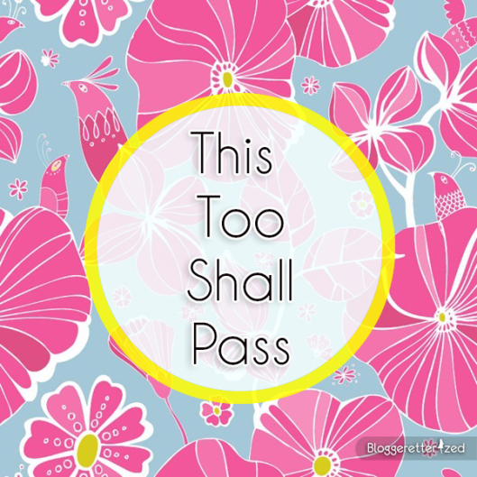 This-too-Shall-Pass-Wednesday-Fuel-by-bloggeretterized