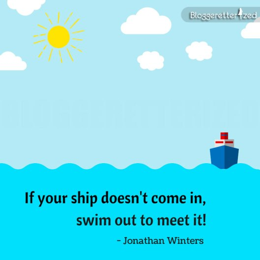 Bloggeretterized-If-your-ship-doesn't-come-in-Jonathan-Waters-quote-Wednesday-fuel